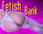 Fetish bank